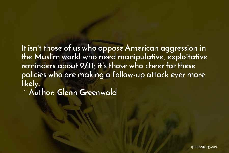Exploitative Quotes By Glenn Greenwald