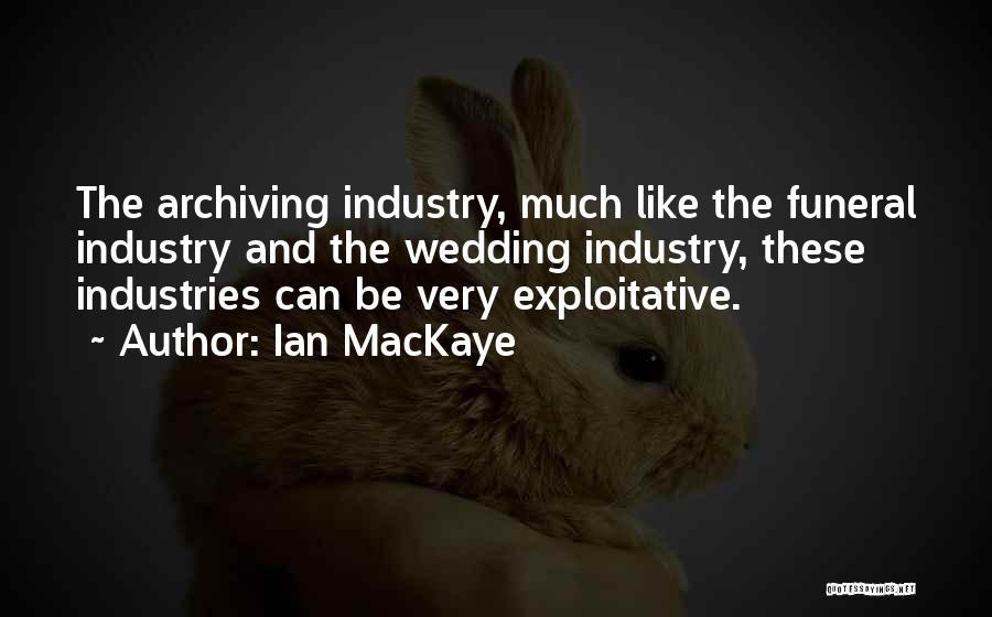 Exploitative Quotes By Ian MacKaye