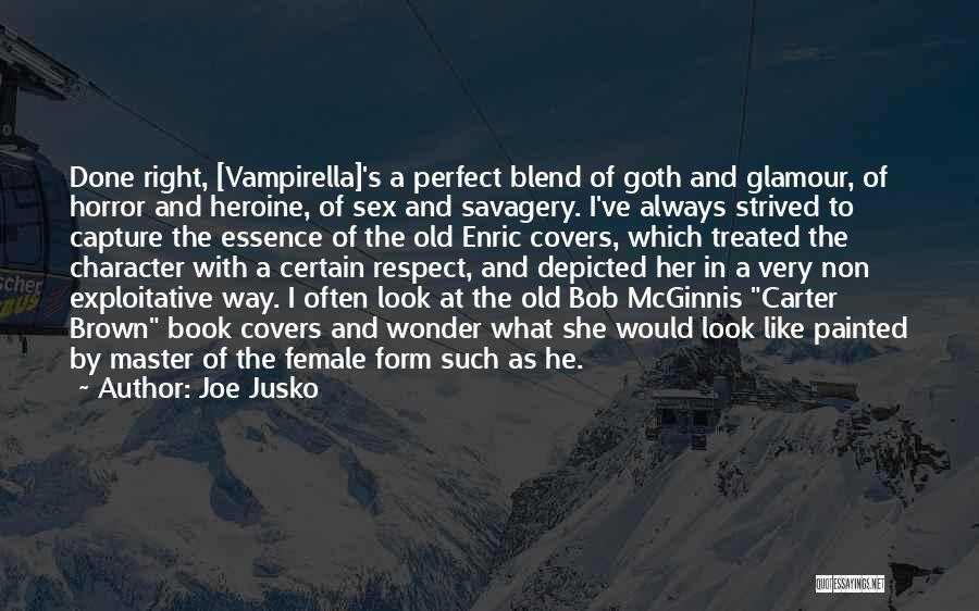 Exploitative Quotes By Joe Jusko