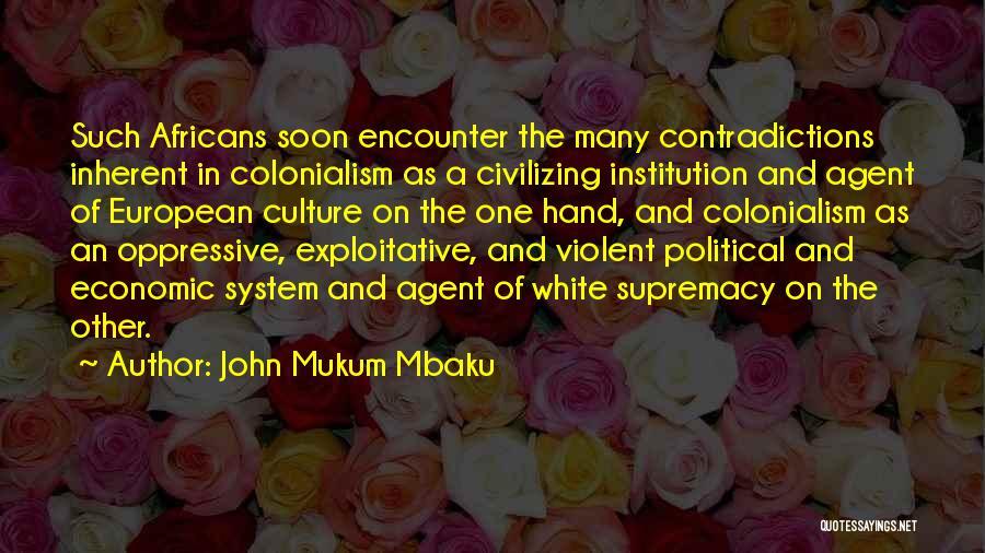 Exploitative Quotes By John Mukum Mbaku