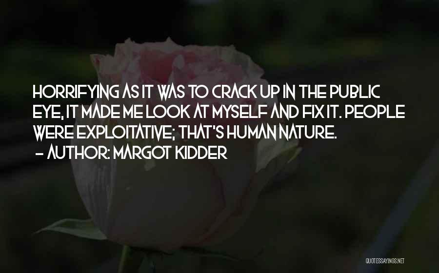 Exploitative Quotes By Margot Kidder