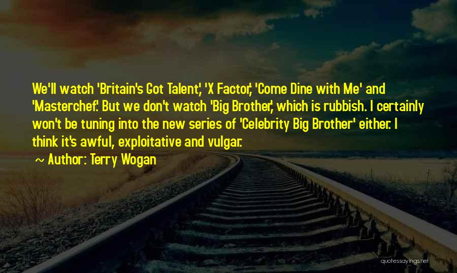 Exploitative Quotes By Terry Wogan