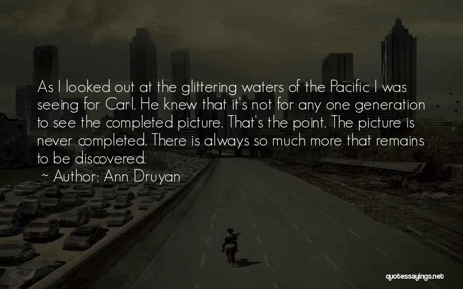 Exploration Of Space Quotes By Ann Druyan