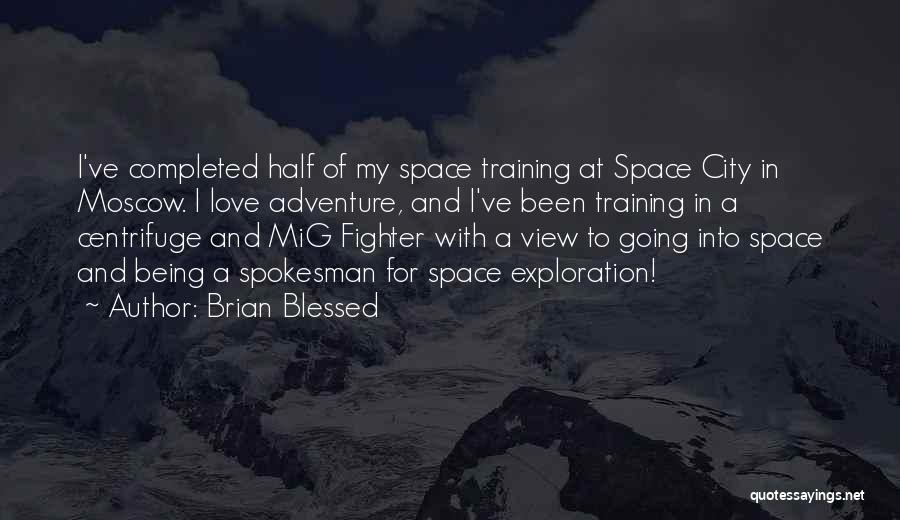 Exploration Of Space Quotes By Brian Blessed