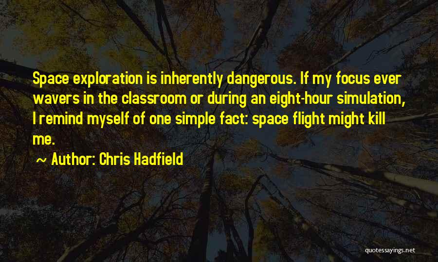 Exploration Of Space Quotes By Chris Hadfield