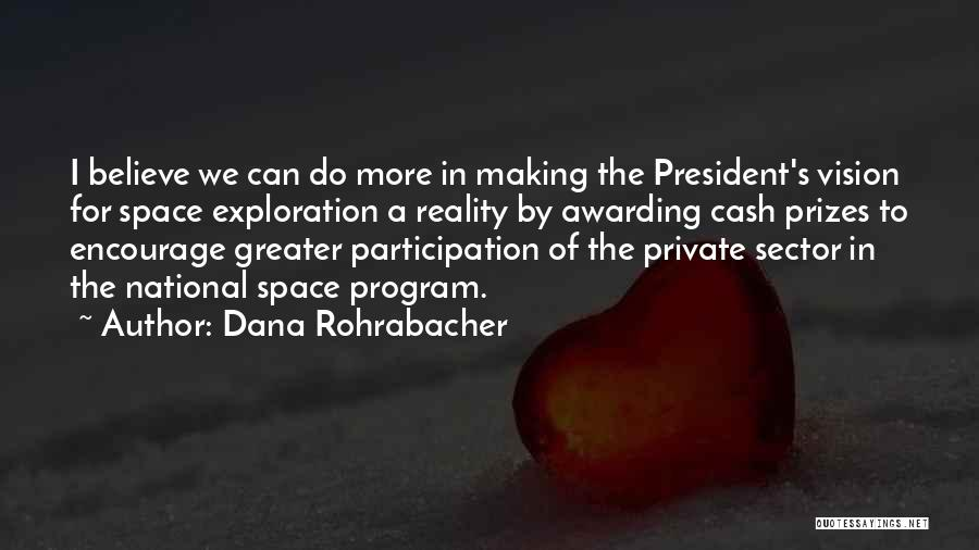 Exploration Of Space Quotes By Dana Rohrabacher