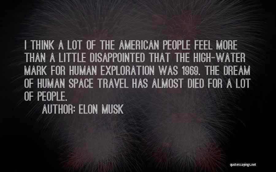 Exploration Of Space Quotes By Elon Musk