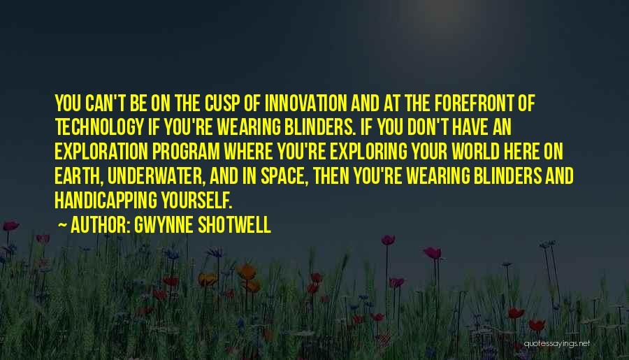 Exploration Of Space Quotes By Gwynne Shotwell