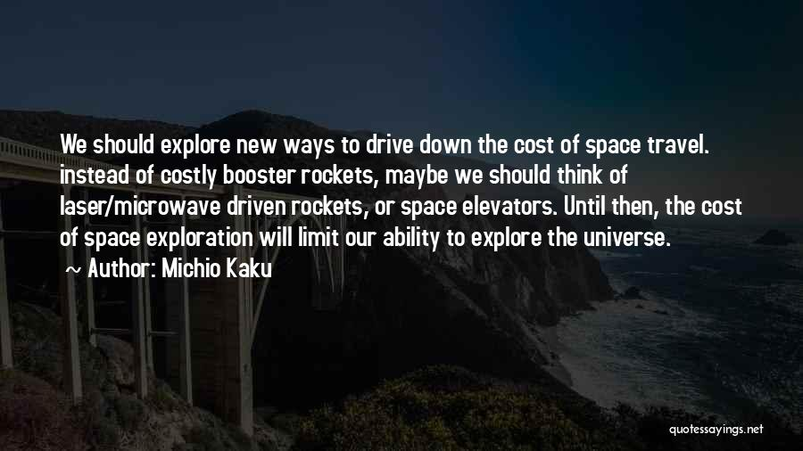 Exploration Of Space Quotes By Michio Kaku