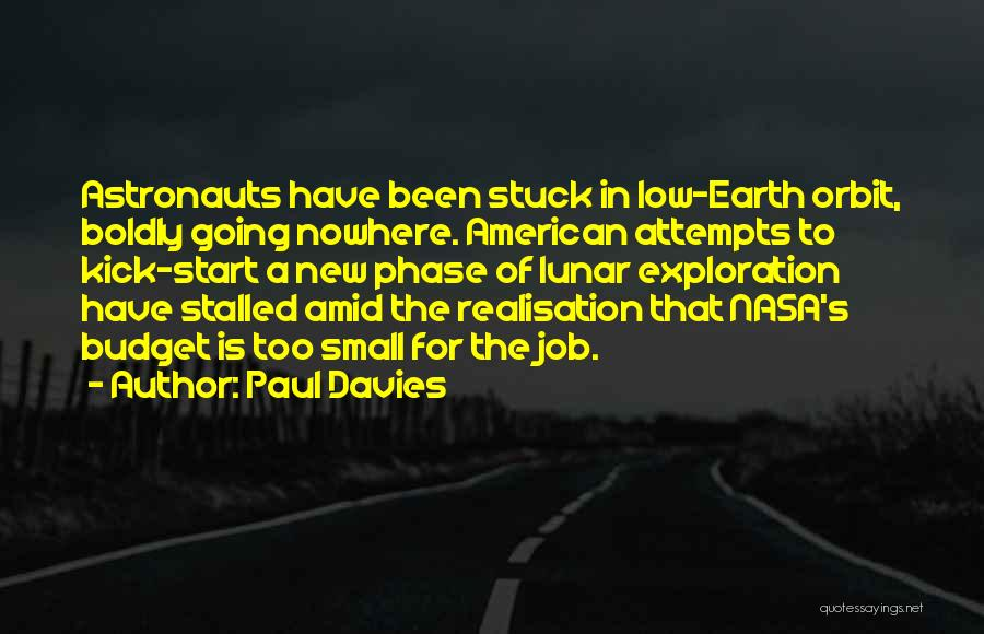 Exploration Of Space Quotes By Paul Davies