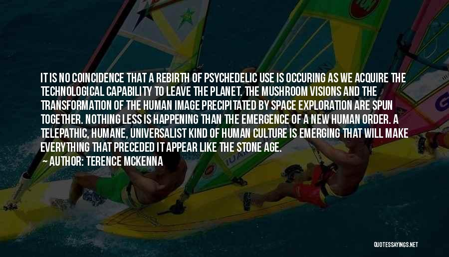 Exploration Of Space Quotes By Terence McKenna