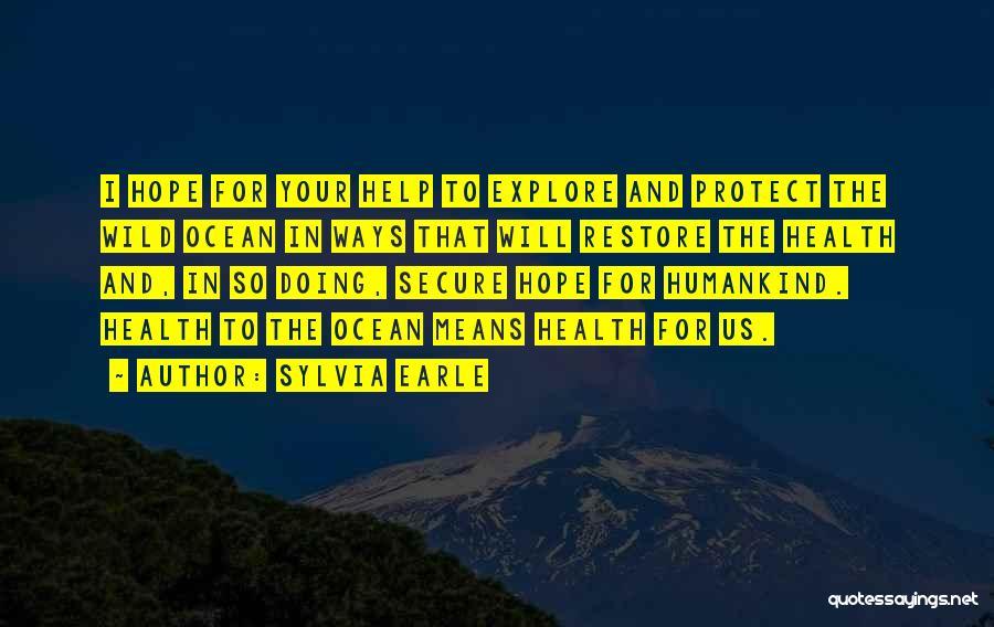 Explore Ocean Quotes By Sylvia Earle