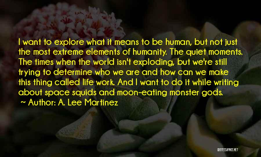 Explore The World Quotes By A. Lee Martinez