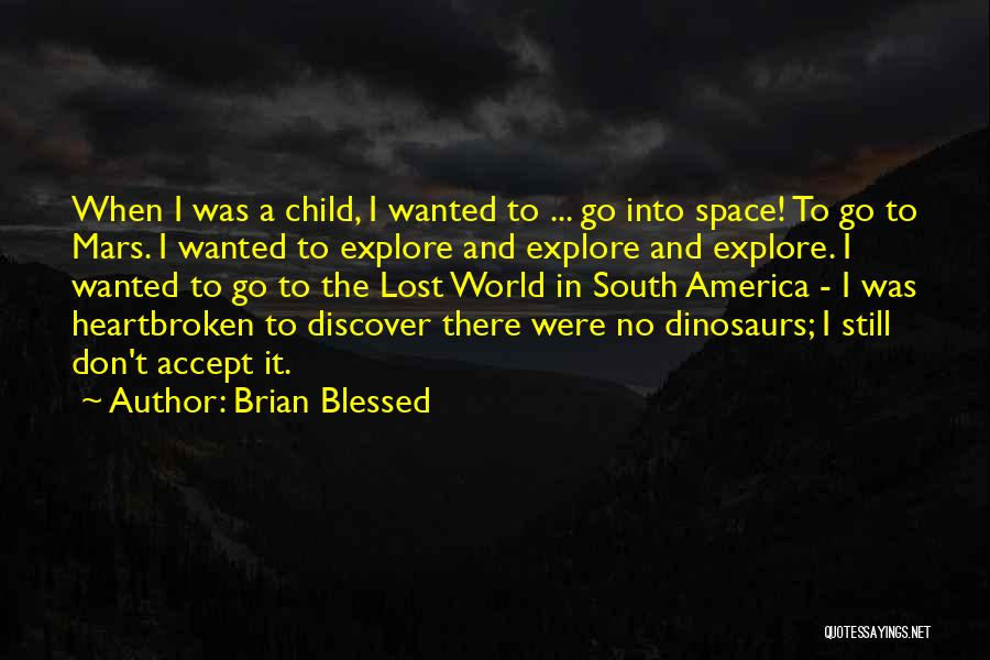 Explore The World Quotes By Brian Blessed