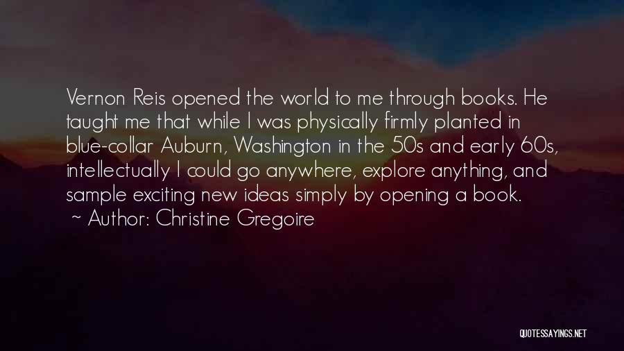 Explore The World Quotes By Christine Gregoire