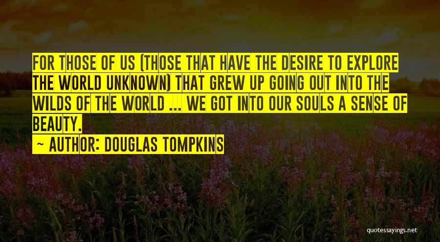 Explore The World Quotes By Douglas Tompkins