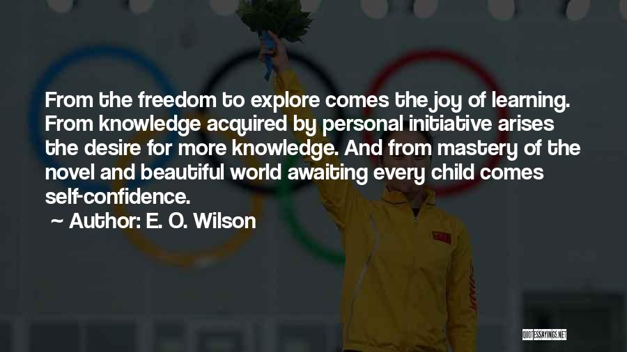 Explore The World Quotes By E. O. Wilson