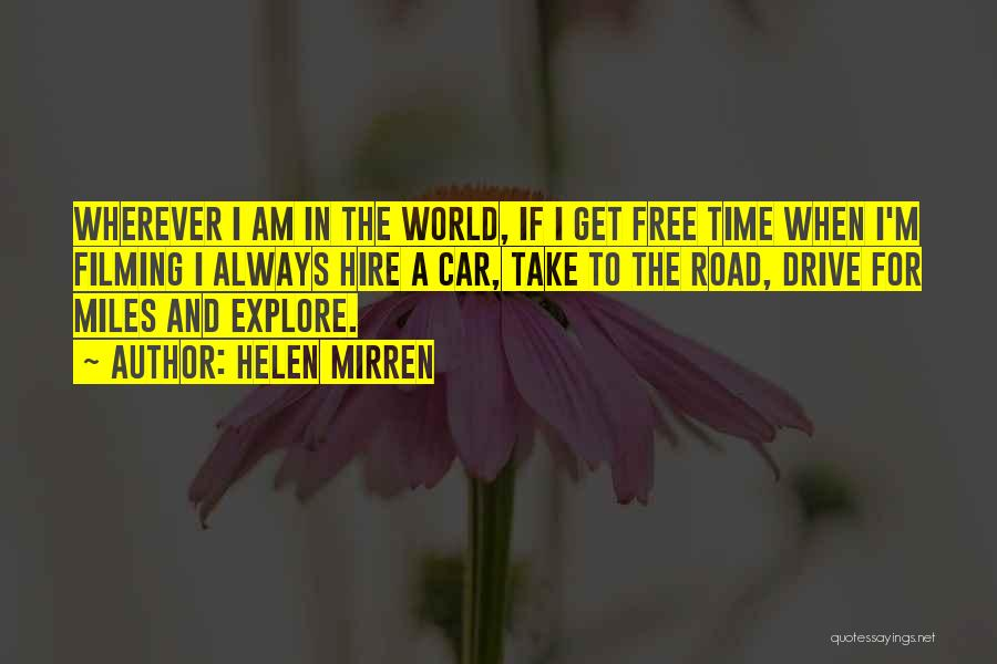 Explore The World Quotes By Helen Mirren