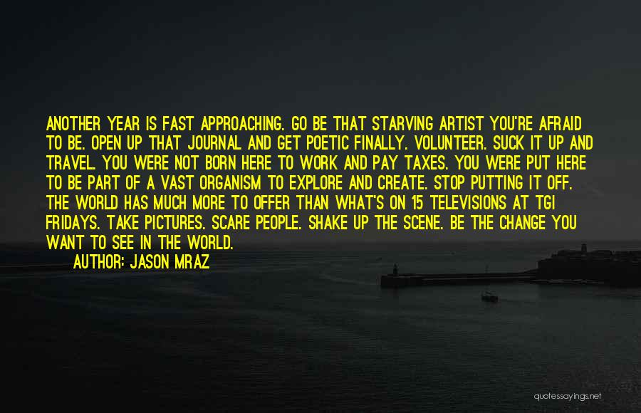 Explore The World Quotes By Jason Mraz