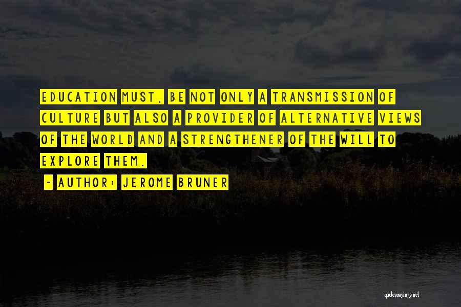 Explore The World Quotes By Jerome Bruner