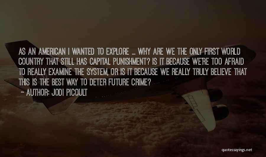 Explore The World Quotes By Jodi Picoult