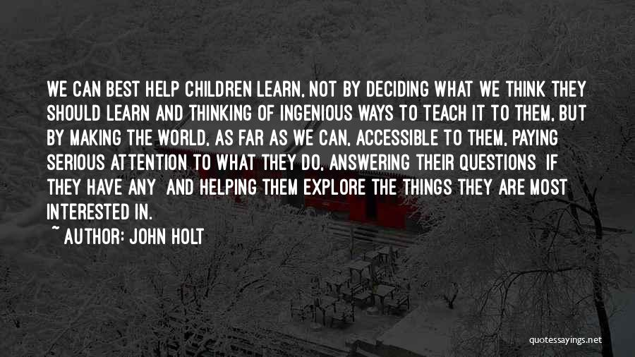 Explore The World Quotes By John Holt