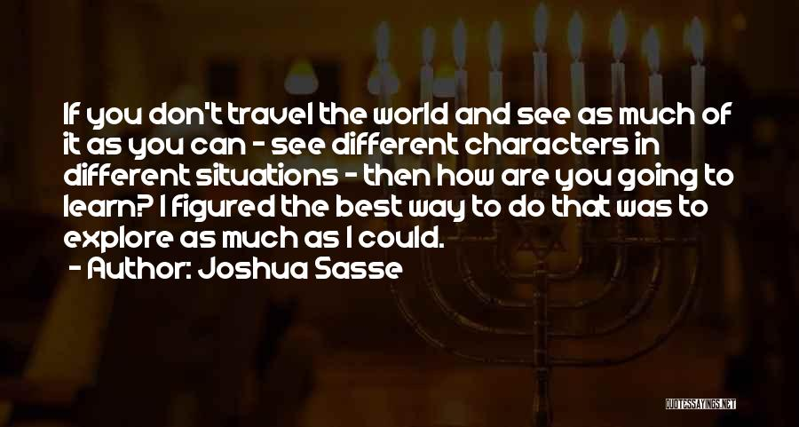 Explore The World Quotes By Joshua Sasse