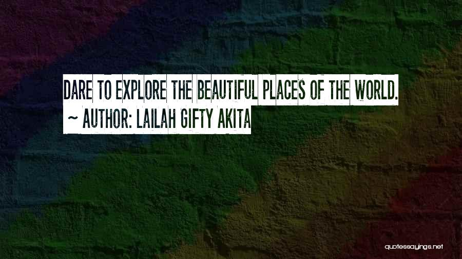 Explore The World Quotes By Lailah Gifty Akita