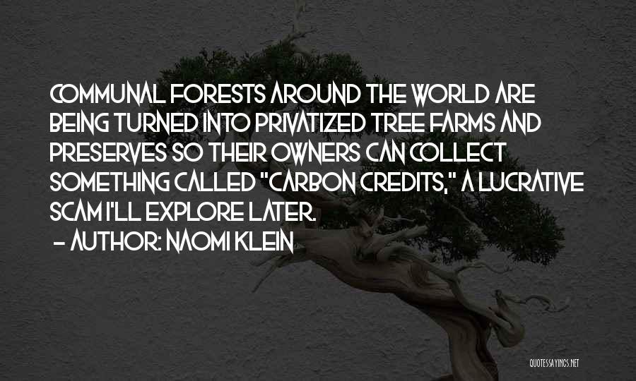 Explore The World Quotes By Naomi Klein