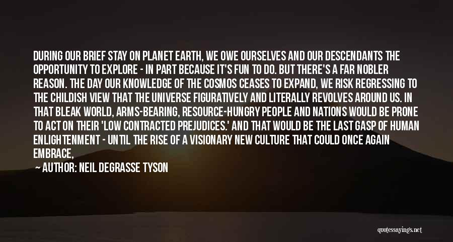 Explore The World Quotes By Neil DeGrasse Tyson