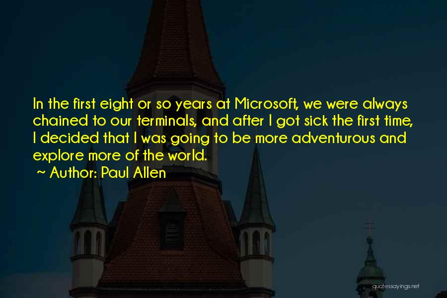 Explore The World Quotes By Paul Allen
