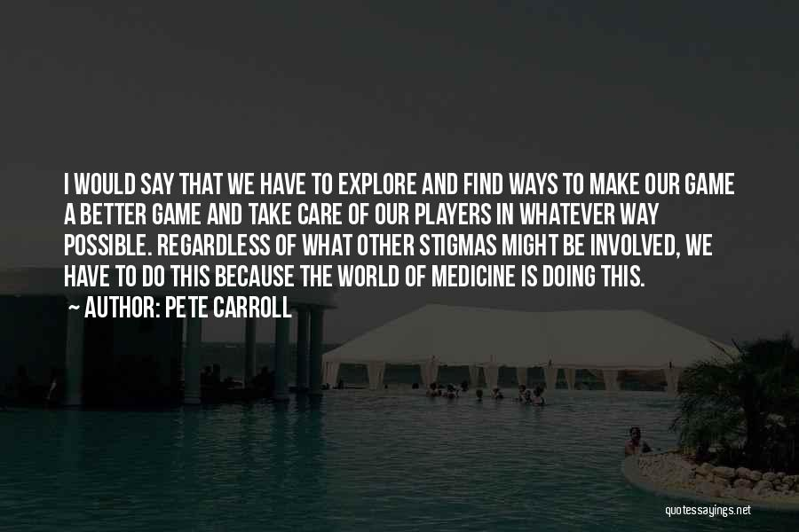 Explore The World Quotes By Pete Carroll