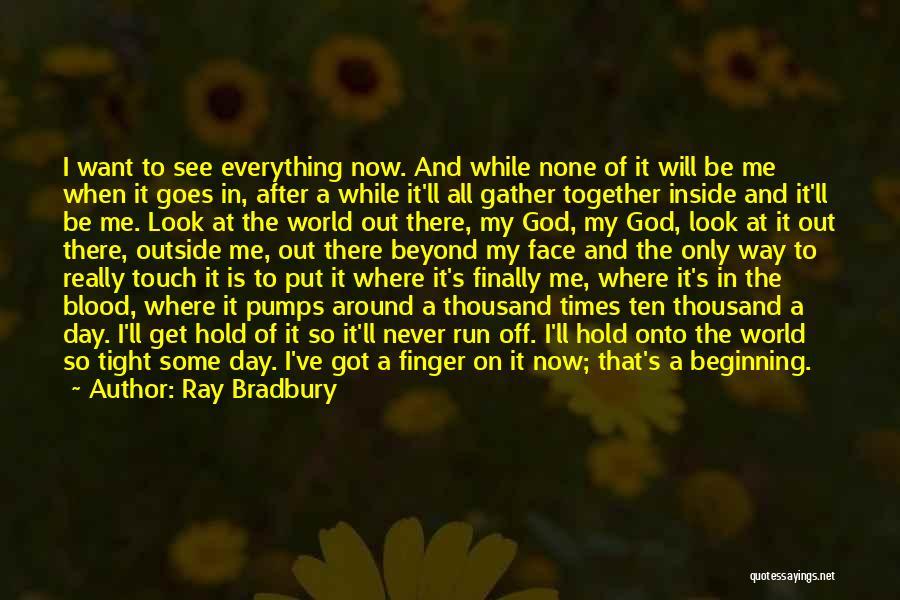 Explore The World Quotes By Ray Bradbury