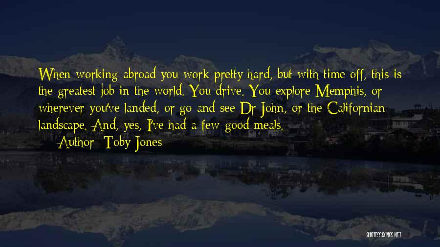 Explore The World Quotes By Toby Jones