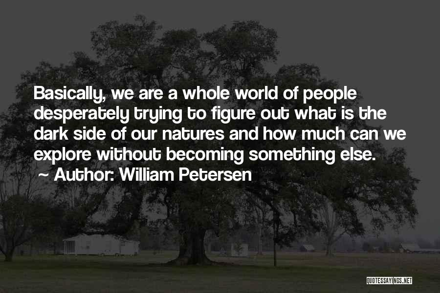 Explore The World Quotes By William Petersen
