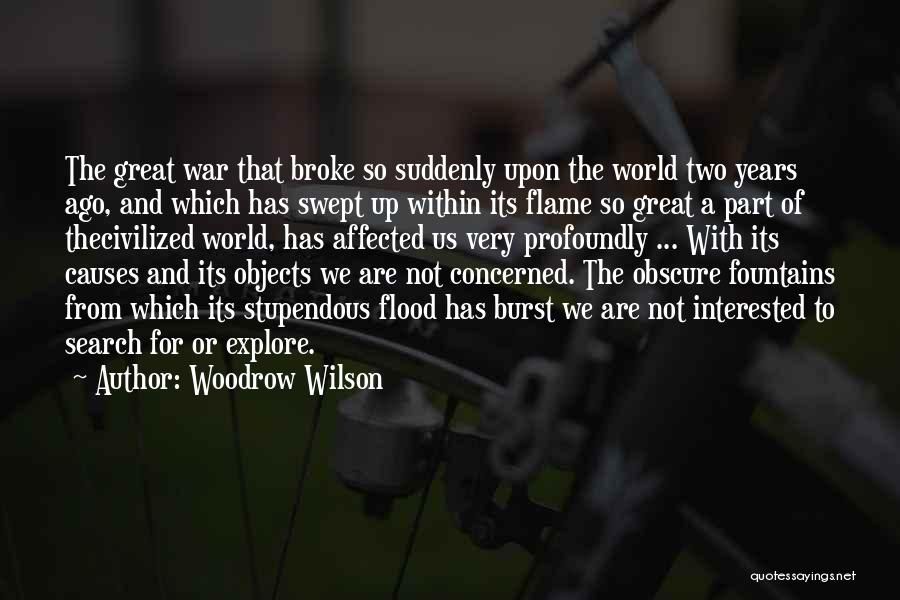 Explore The World Quotes By Woodrow Wilson