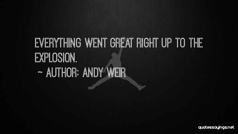 Explosions Quotes By Andy Weir