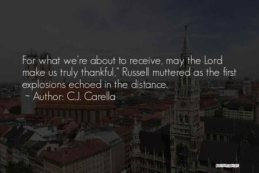 Explosions Quotes By C.J. Carella