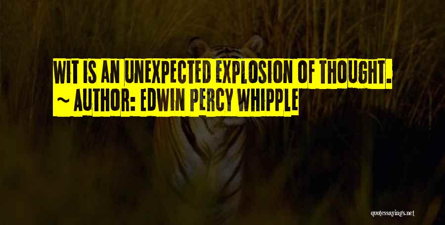 Explosions Quotes By Edwin Percy Whipple