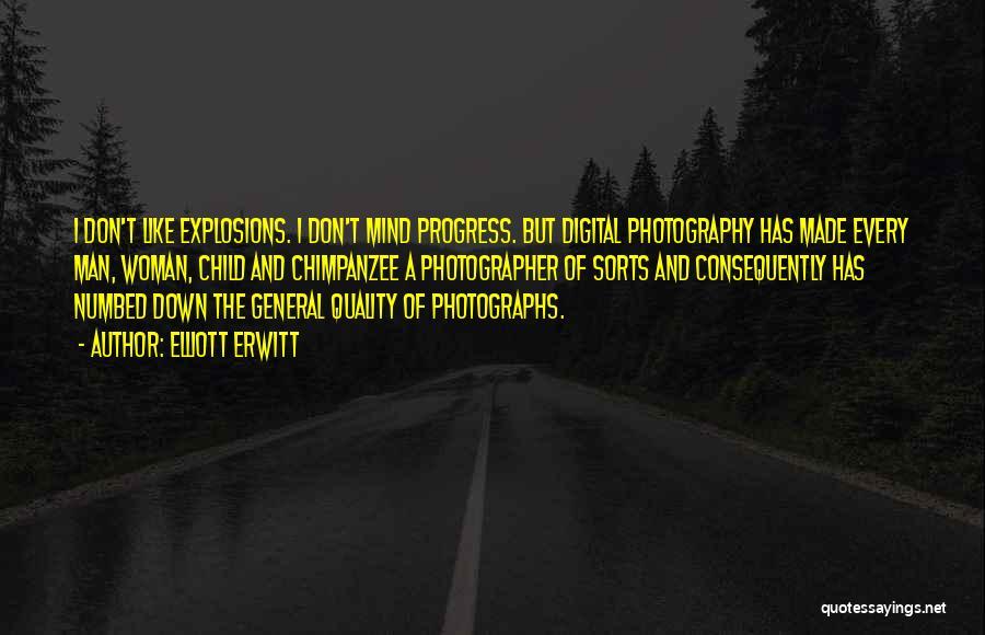 Explosions Quotes By Elliott Erwitt