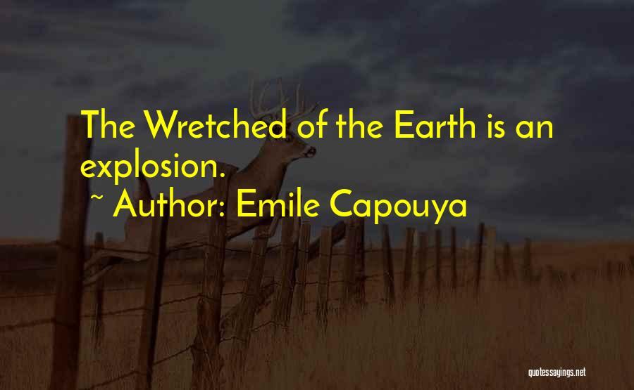 Explosions Quotes By Emile Capouya