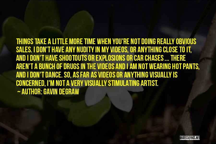 Explosions Quotes By Gavin DeGraw