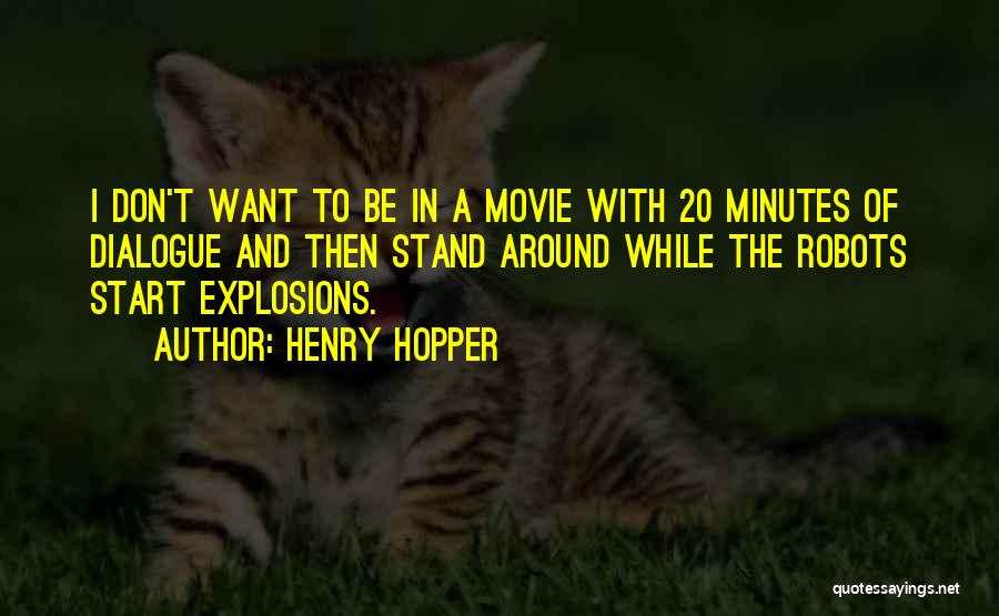 Explosions Quotes By Henry Hopper