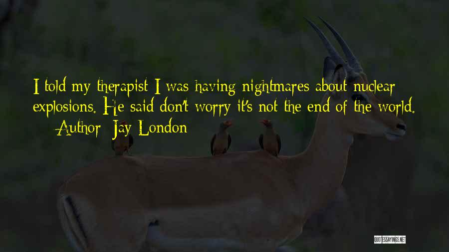 Explosions Quotes By Jay London
