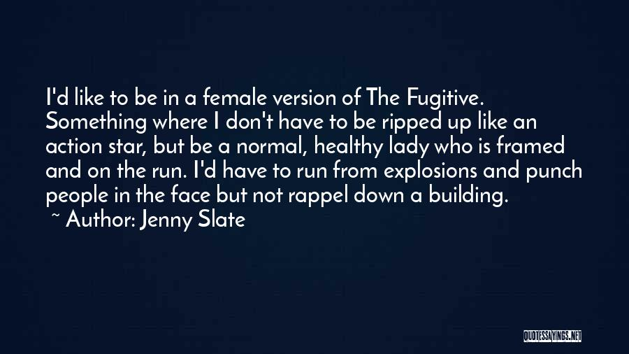 Explosions Quotes By Jenny Slate