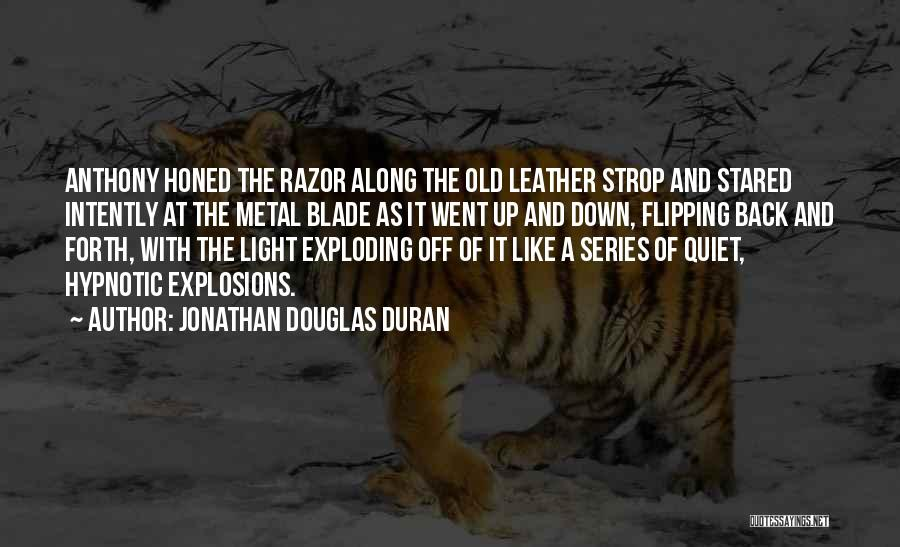 Explosions Quotes By Jonathan Douglas Duran