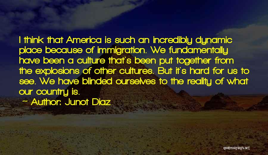 Explosions Quotes By Junot Diaz