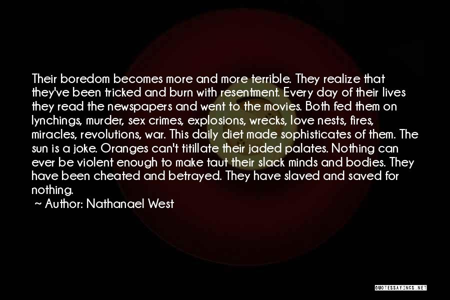 Explosions Quotes By Nathanael West