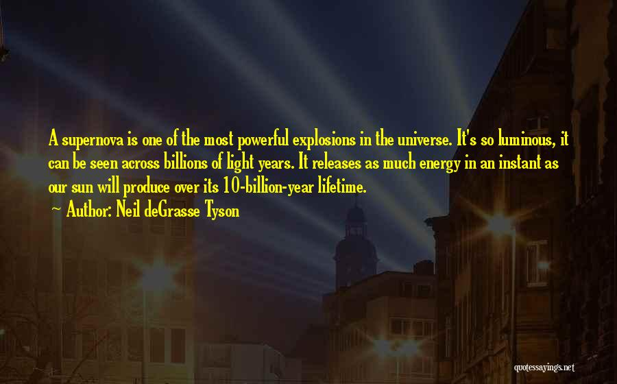 Explosions Quotes By Neil DeGrasse Tyson
