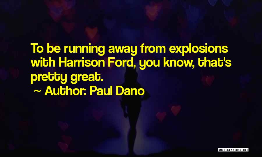 Explosions Quotes By Paul Dano